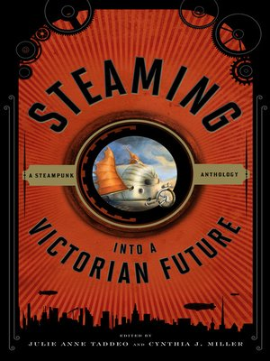 cover image of Steaming into a Victorian Future